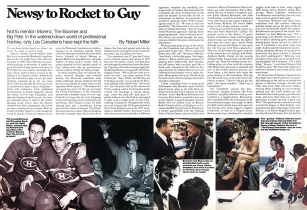 Article Preview: Not to mention Morenz, The Boomer and Big Pete. In the watered-down world of professional hockey, only Les Canadiens have kept the faith, April 1976   Maclean's