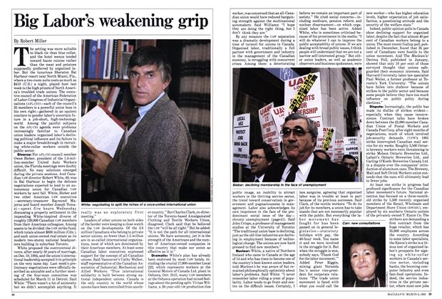 Article Preview: Big Labor's weakening grip, March 1985 | Maclean's