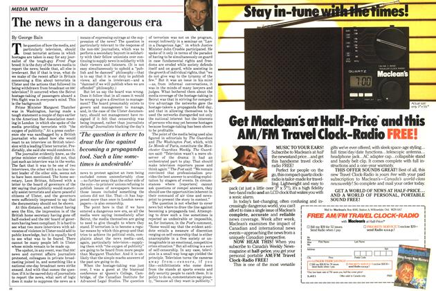 Article Preview: The news in a dangerous era, August 1985 | Maclean's