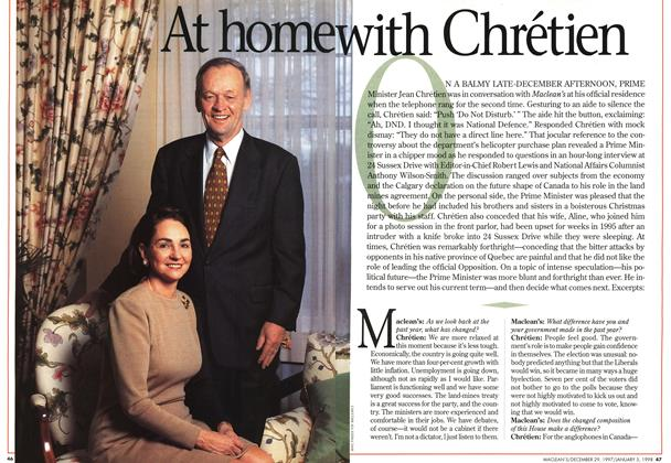 Article Preview: Athome with Chrétien, DECEMBER 29, 1997 / JANUARY 5,1998 1997 | Maclean's