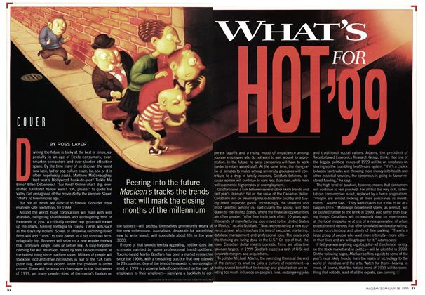 Article Preview: WHAT'S HOT FOR '99, January 1999 | Maclean's