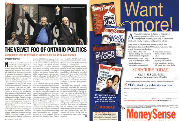 Article Preview: THE VELVET FOG OF ONTARIO POLITICS, April 2002 | Maclean's