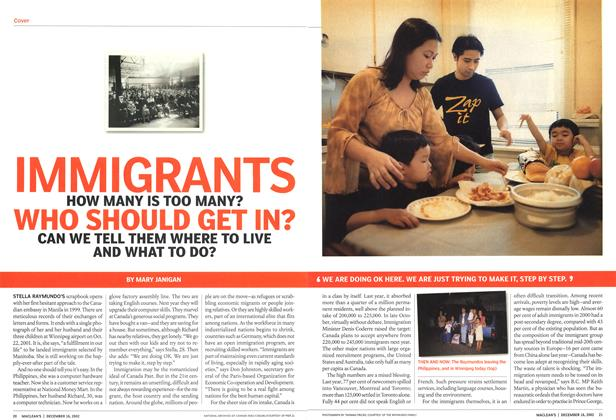 Article Preview: IMMIGRANTS HOW MANY IS TOO MANY? WHO SHOULD GET IN? CAN WE TELL THEM WHERE TO LIVE AND WHAT TO DO?, December 2002 | Maclean's