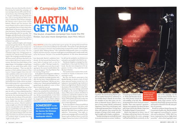 Article Preview: MARTIN GETS MAD, June 2004 | Maclean's