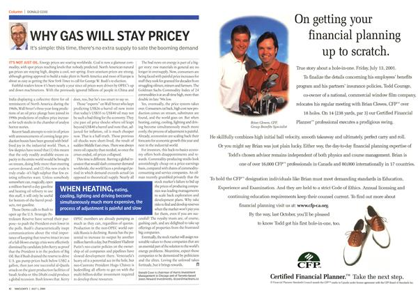 Article Preview: WHY GAS WILL STAY PRICEY, July 2004 | Maclean's
