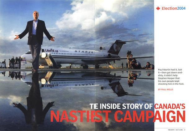 Article Preview: THE INSIDE STORY OF CANADA'S NASTIEST CAMPAIGN, July 2004 | Maclean's