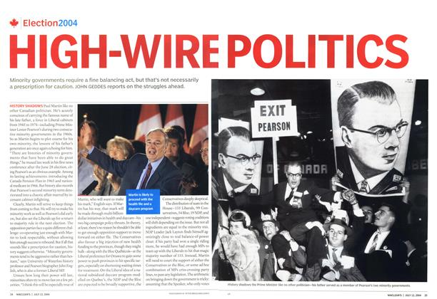 Article Preview: HIGH-WIRE POLITICS, July 2004 | Maclean's