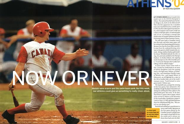 Article Preview: NOW OR NEVER, August 2004 | Maclean's