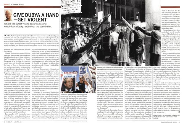 Article Preview: GIVE DUBYA A HAND —GET VIOLENT, August 2004   Maclean's