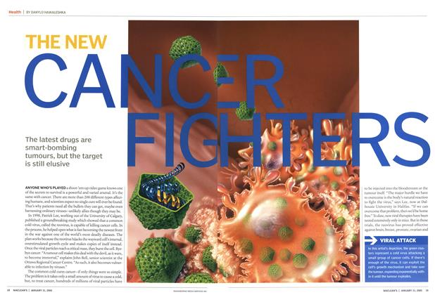 Article Preview: THE NEW CANCER FIGHTERS, January 31st 2005   Maclean's