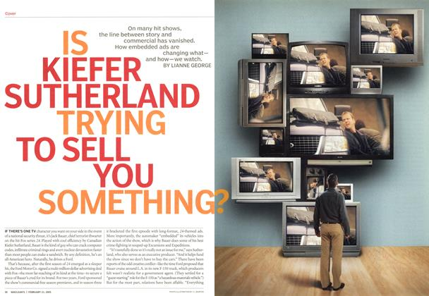 Article Preview: IS KIEFER SUTHERLAND TRYING TO SELL YOU SOMETHING?, February 21st 2005 | Maclean's
