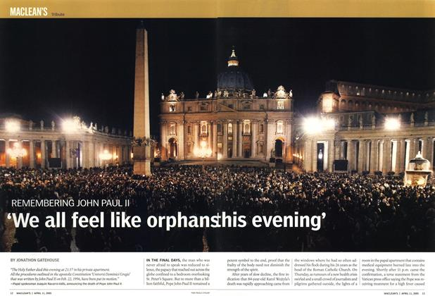 Article Preview: 'We all feel like orphans this evening, April 11th 2005 | Maclean's