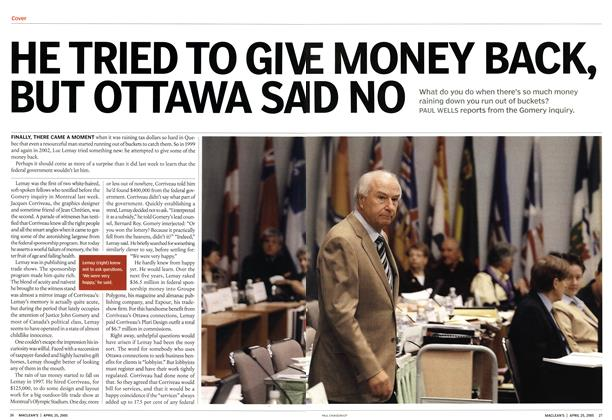 Article Preview: HE TRIED TO GIVE MONEY BACK, BUT OTTAWA SAID NO, April 25th 2005 | Maclean's