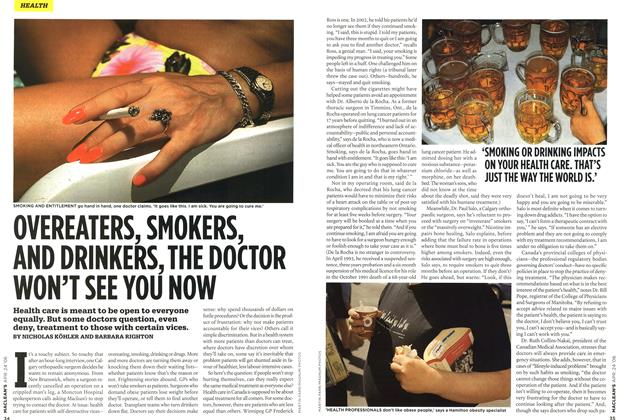 Article Preview: OVEREATERS, SMOKERS, AND DRINKERS, THE DOCTOR WON'T SEE YOU NOW, APR. 24th 2006 2006 | Maclean's
