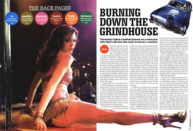 Article Preview: BURNING DOWN THE GRINDHOUSE, APR. 16th 2007 2007   Maclean's