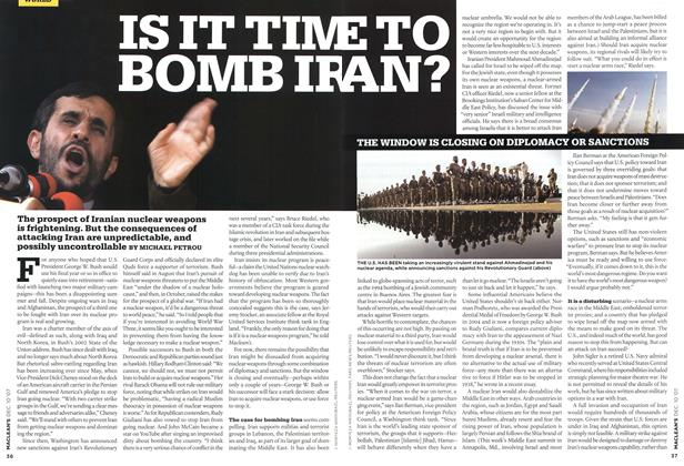 Article Preview: IS IT TIME TO BOMB IRAN?, DEC. 10th 2007 2007 | Maclean's