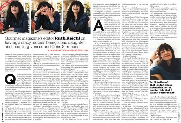 Article Preview: Gourmet magazine's editor Ruth Reichl on having a crazy mother, being a bad daughter, and food, forgiveness and Gene Simmons, MAY 25th 2009 2009 | Maclean's