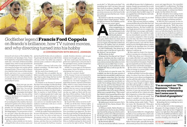 Article Preview: Godfather legend Francis Ford Coppola on Brando's brilliance, how TV ruined movies, and why directing turned into his hobby, JUNE 8th 2009 2009 | Maclean's
