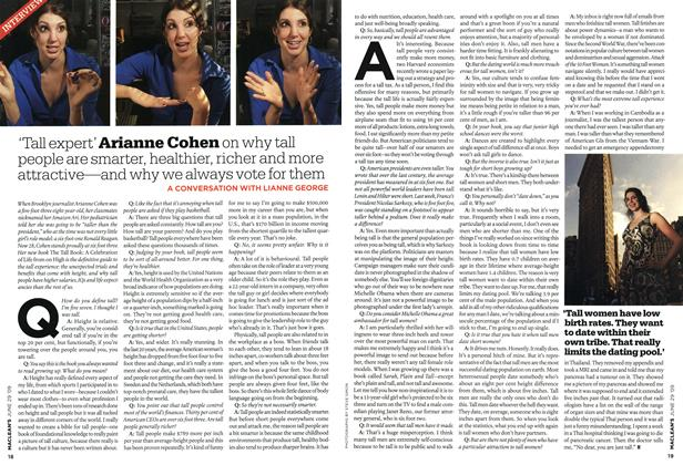 Article Preview: 'Tall expert' Arianne Cohen on why tall people are smarter, healthier, richer and more attractive—and why we always vote for them, JUNE 29th 2009 2009 | Maclean's