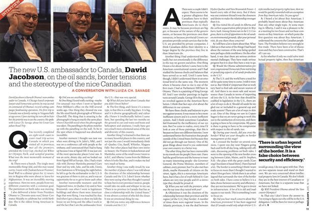 Article Preview: The new U. S. ambassador to Canada, David Jacobson, on the oil sands, border tensions and the stereotype of the nice Canadian, JAN. 18th 2010 | Maclean's