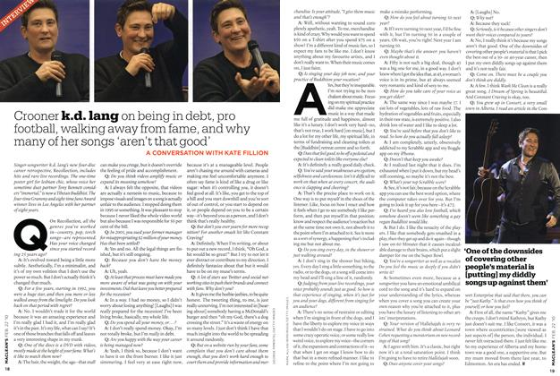 Article Preview: Crooner k.d. lang on being in debt, pro football, walking away from fame, and why many of her songs 'aren't that good', FEB. 22nd 2010 | Maclean's