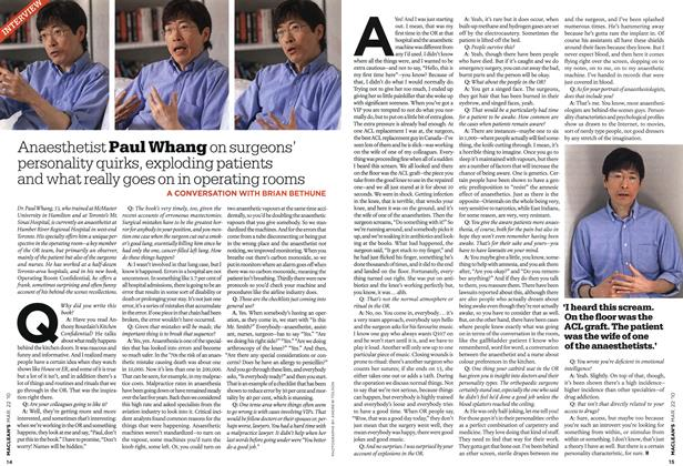 Article Preview: Anaesthetist Paul Whang on surgeons' personality quirks, exploding patients and what really goes on in operating rooms, MAR. 22nd 2010 2010 | Maclean's
