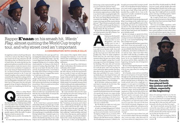 Article Preview: Rapper K'naan on his smash hit, Wavin' Flag, almost quitting the World Cup trophy tour, and why street cred isn't important, APR. 12th 2010 2010 | Maclean's