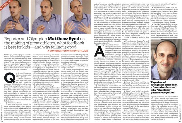 Article Preview: Reporter and Olympian Matthew Syed on the making of great athletes, what feedback is best for kids—and why failing is good, MAY 3rd 2010 | Maclean's