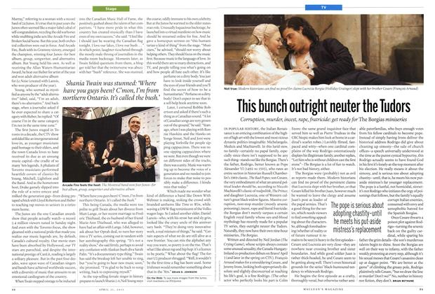 Article Preview: This bunch outright neuter the Tudors, April 2011 | Maclean's