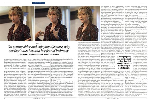 Article Preview: On getting older and enjoying life, why sex fascinates her, and her fear of intimacy, August 29th 2011   Maclean's