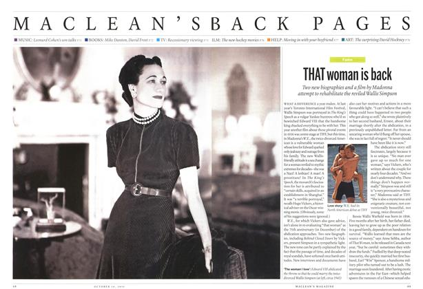 Article Preview: THAT woman is back Two new biographies and a film by Madonna attempt to rehabilitate the reviled Wallis Simpson, October 2011 | Maclean's