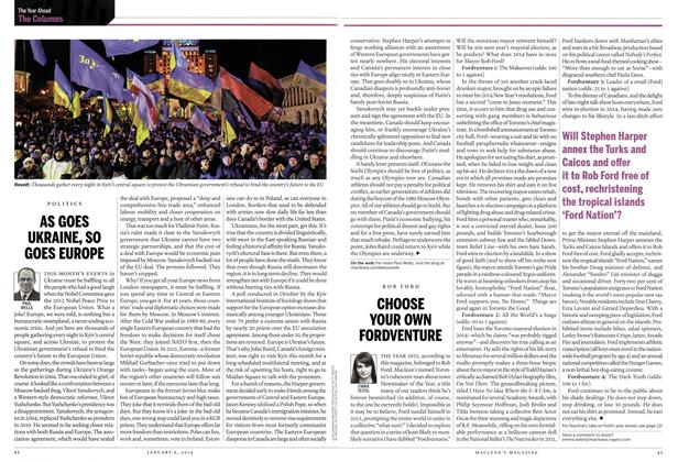 Article Preview: AS GOES UKRAINE, SO GOES EUROPE, DECEMBER 30, 2013 & JANUARY 6, 2014 2013 | Maclean's