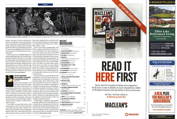 Article Preview: THE MOST DANGEROUS MAN IN AMERICA: THE MAKING OF DOUGLAS MACARTHUR Mark Perry, June 2014 | Maclean's