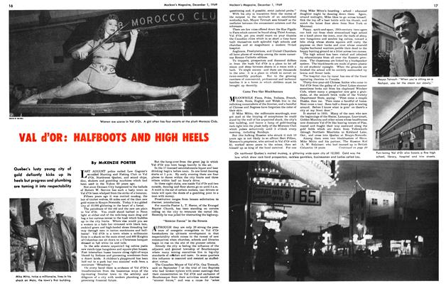 VAL d'OR: HALFBOOTS AND HIGH HEELS, Page: 16 - December 1, 1949 | Maclean's