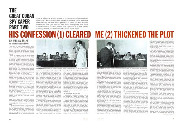 THE GREAT CUBAN SPY CAPER PART TWO HIS CONFESSION (1) CLEARED ME (2) THICKENED THE PLOT