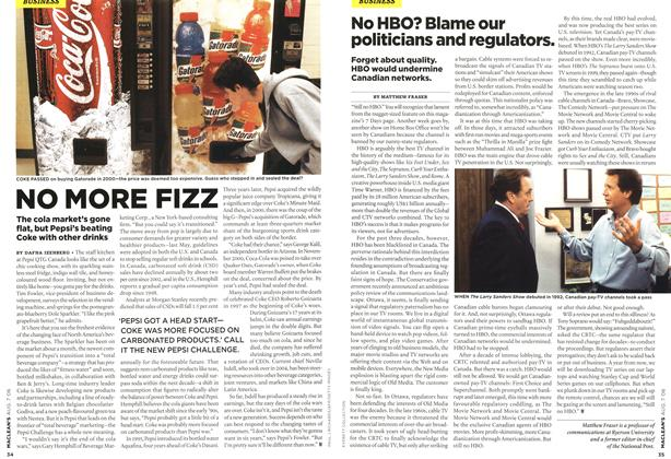 No HBO? Blame our politicians and regulators., Page: 35 - AUG. 7th 2006 | Maclean's
