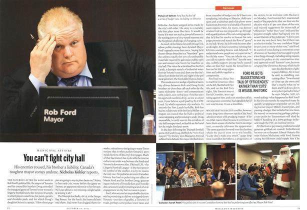 You can't fight city hall His enemies roused, his brother a liability, Canada's toughest mayor comes undone. Nicholas Köhler reports.