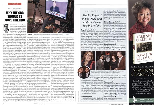 WHY THE CBC SHOULD BE MORE LIKE HBO, Page: 20 - DECEMBER 19, 2011   Maclean's